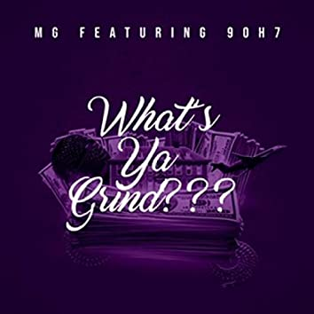 What's Ya Grind ? (feat. 9oh7)