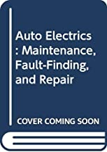 Auto Electrics: Maintenance, Fault-Finding, and Repair