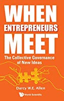 When Entrepreneurs Meet: The Collective Governance of New Ideas