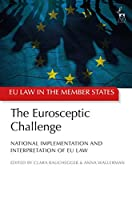 The Eurosceptic Challenge: National Implementation and Interpretation of Eu Law (Eu Law in the Member States)