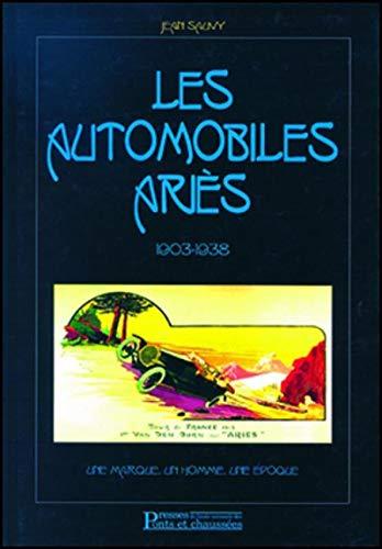Les automobiles Ariès, 1903-1938 - Une marque, un homme, une époque PDF Books