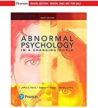 Abnormal Psychology in a Changing World [RENTAL EDITION] (10th Edition)