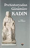 Prehistoryadan Günümüze Kadin