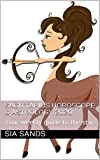 Sagittarius Horoscope & Astrology 2020: Your weekly guide to the stars (Horoscopes Book 9)