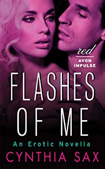 Flashes of Me: An Erotic Novella (Red Avon Impulse) by [Cynthia Sax]