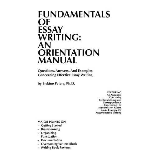 Paper Essay Writing Fundamentals Of Essay Writing An Orientation Manual  Questions Answers  And Examples Concerning Short Essays In English also Topics For An Essay Paper Essays Examples Amazoncom Essay Paper Help