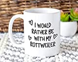 N\A Preferiría Estar con mi Regalo de Taza de Rottweiler Idea de Regalo de Taza de COFfeePara Mascota papá mamá Amante de los Perros dueño mamá MG0176 MUGREEVA Taza
