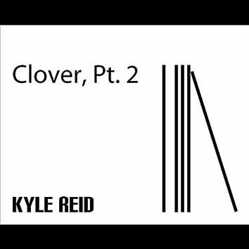 Clover, Pt. 2