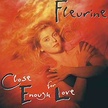 Close Enough For Love