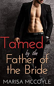 Tamed by the Father-of-the-Bride: An Age-Gap BDSM Erotic Short Story (The Wedding Trio) Review