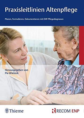 Praxisleitlinien Altenpflege: Planen, Formulieren, Dokumentieren mit ENP-Pflegediagnosen
