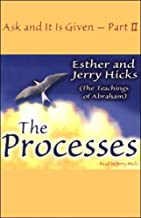 The Processes: Ask and It Is Given, Volume 2