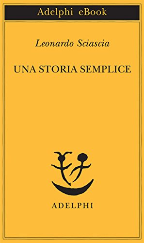 Una storia semplice (Piccola biblioteca Adelphi Vol. 238)