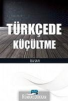Türkcede Kücültme