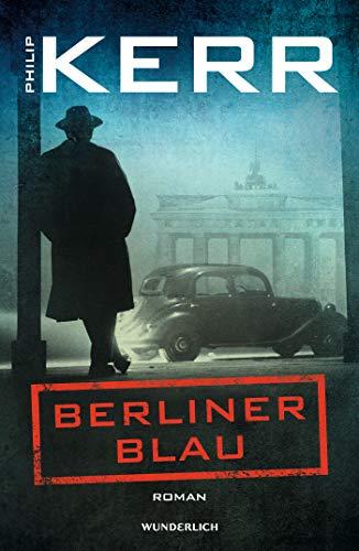 Berliner Blau (Bernie Gunther ermittelt, Band 12)