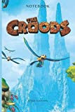 The Croods journal Film TV Series & netflix anime 8 edition notebook: 6 x 0.29 x 9 inches , Lined With More than 100 Pages,for Notes & tracker , Matte ... in your bag and easily take it with you.