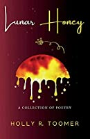 Lunar Honey: A Collection of Poetry
