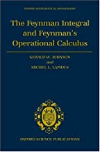 The Feynman Integral and Feynman's Operational Calculus (Oxford Mathematical Monographs)