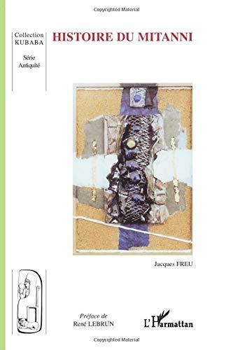 HISTOIRE DU MITANNI (Kubaba) (French Edition)