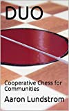 Duo: Cooperative Chess For Communities-Lundstrom, Aaron