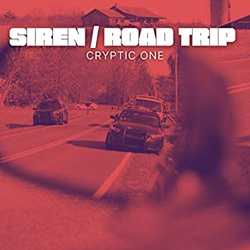 Siren / Road Trip