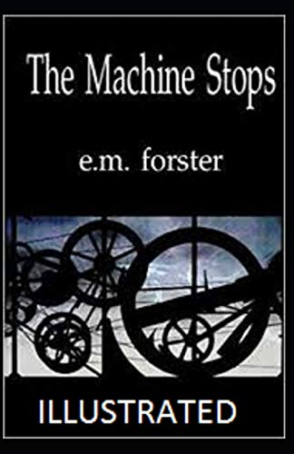 The Machine Stops Illustrated – Paperback