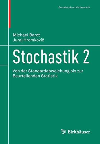 Stochastik 2: Von der Standardabweichung bis zur Beurteilenden Statistik (Grundstudium Mathematik, Band 2)