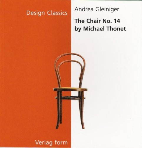 The Chair No. 14 by Michael Thonet (Design Classics Series)