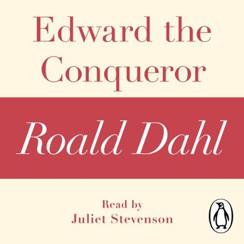 Edward the Conqueror: A Roald Dahl Short Story cover art