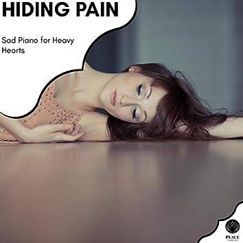 Hiding Pain - Sad Piano For Heavy Hearts