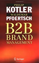 B2B Brand Management: The Success Dimensions of Business Brands