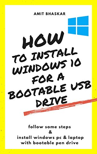 How to Install Windows 10 From a Bootable USB Drive (English Edition)