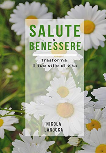 Salute E Benessere I Sette Comandamenti Del Benessere Italian Edition Ebook Larocca Nicola Amazon In Kindle Store