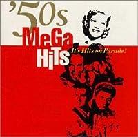 MEGA HITS 50'S