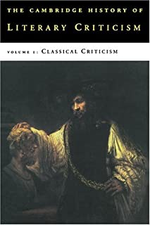 The Cambridge History of Literary Criticism: Volume 1, Classical Criticism