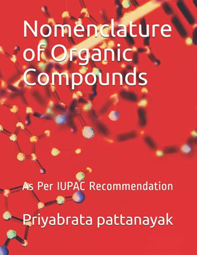 Nomenclature of Organic Compounds: As Per IUPAC Recommendation