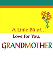 A Little Bit Of... Love for You, Grandmother