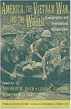 America, the Vietnam War, and the World: Comparative and