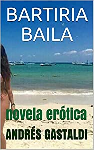 BARTIRIA BAILA: novela erótica
