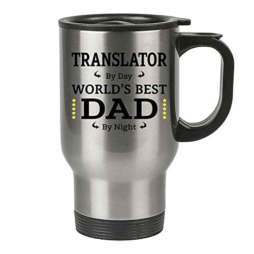Funny Father's Day Gift For TRANSLATOR Dad 14oz Stainless Steel Travel Mug, TRANSLATOR By Day, Dad By Night