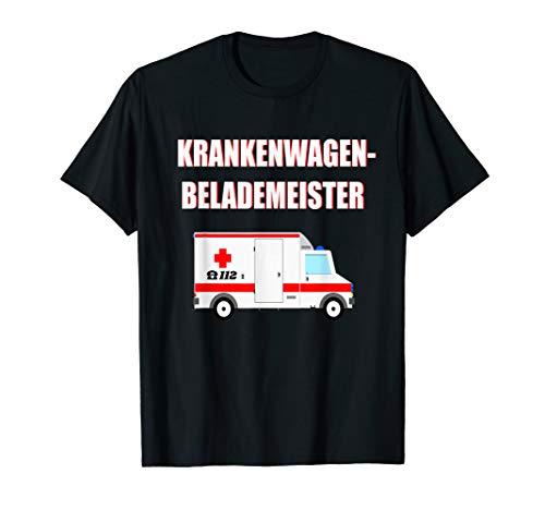 Krankenwagen-Belademeister - Rettungsdienst Notfallsanitäter T-Shirt