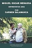 MIGUEL OSCAR MENASSA: entrevistas 2002 (PSICOLOGIA, PSICOTERAPIA, ARTE Y ACTUALIDAD.)