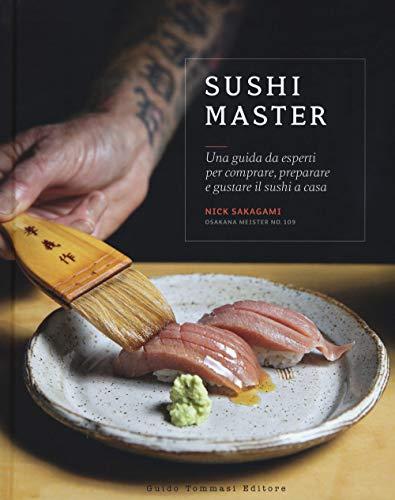 Sushi master. Una guida da esperti per comprare, preparare e gustare il sushi a casa