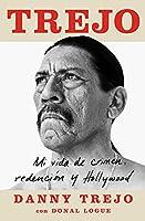 Trejo (Spanish edition): Mi vida de crimen, redención y Hollywood (Atria Espanol)