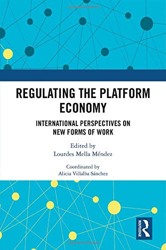 Regulating the Platform Economy: International Perspectives on New Forms of Work