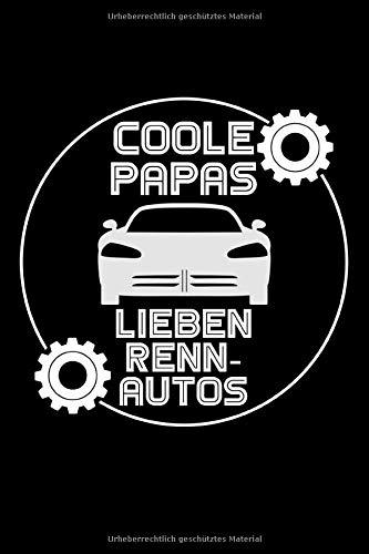 Coole Papas Lieben Renn-Autos: Liniertes Notizbuch Din-A5 Heft für Notizen