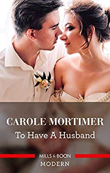 To Have A Husband (Bachelor Sisters Book 1) by [Carole Mortimer]