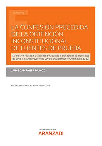 La confesión precedida de la obtención inconstitucional de fuentes de prueba (Estudios)