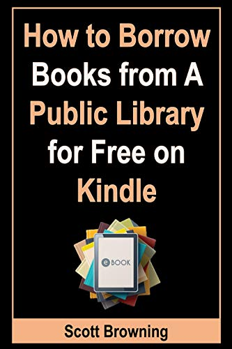 How to Borrow Books from A Public Library for Free on Kindle: Step-by-Step Guide with...