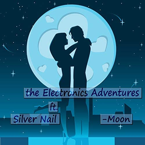 The Electronics Adventures feat. Silver Nail